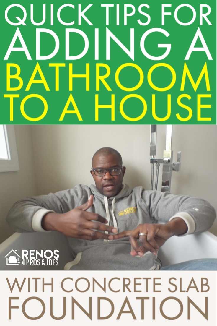 Adding a Bathroom on a Concrete Slab Foundation - Renos 4