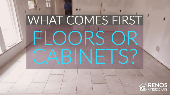 What Comes First Flooring Or Cabinets Renos 4 Pros Joes